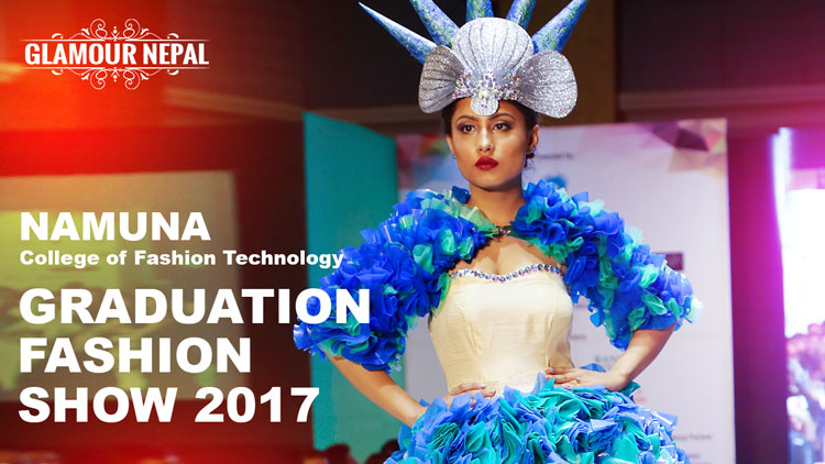 On To College Show 09 25 2017 >> VIDEO: Namuna College of Fashion Technology 12th Graduation Fashion Show 2017   Glamour Nepal